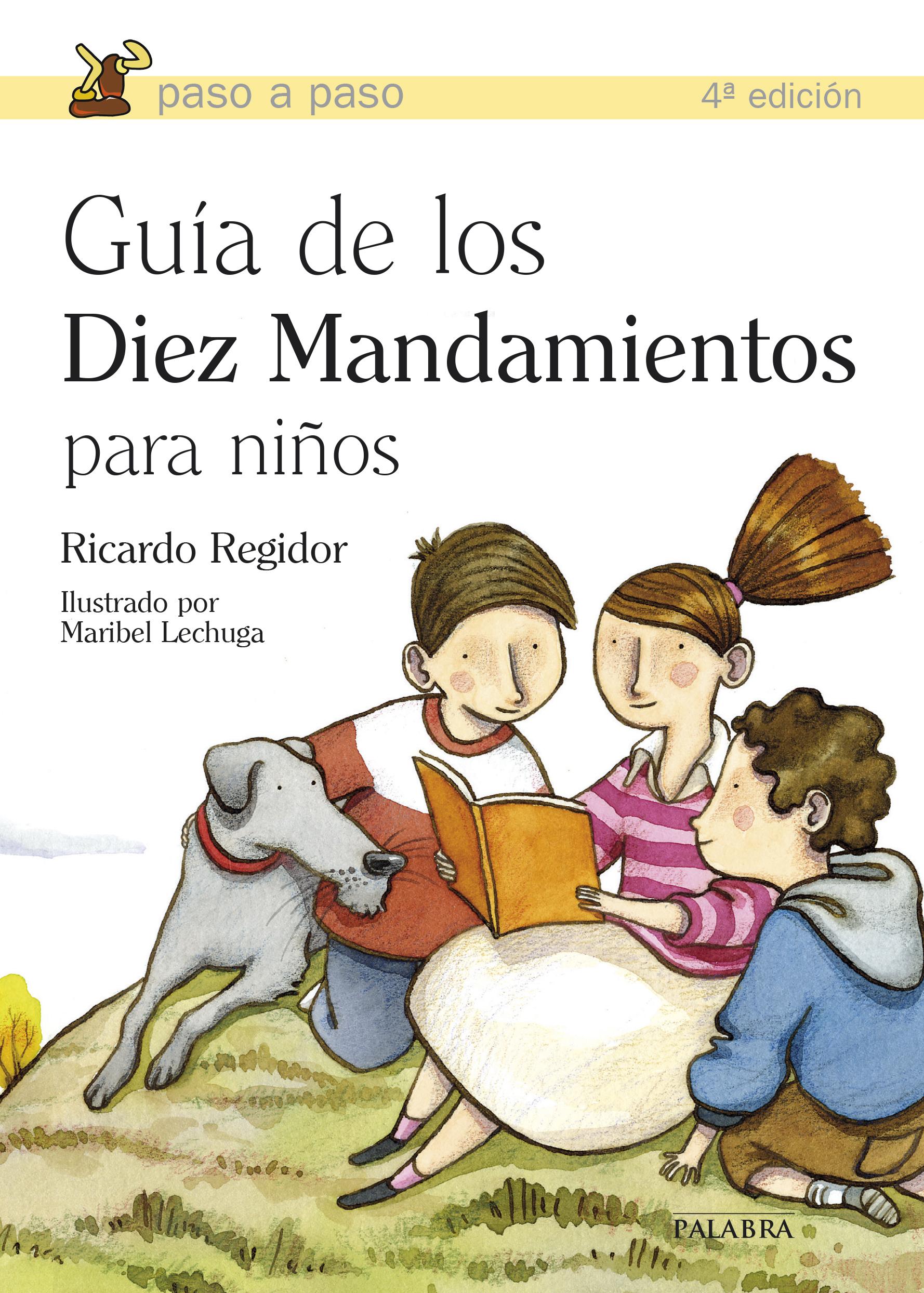 Guía De Los Diez Mandamientos Para Niños De Ricardo Regidor