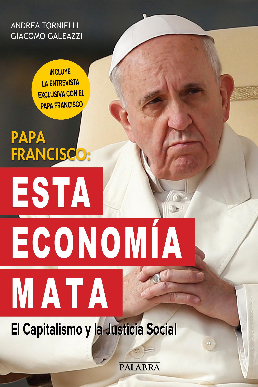 Papa y la economía que mata