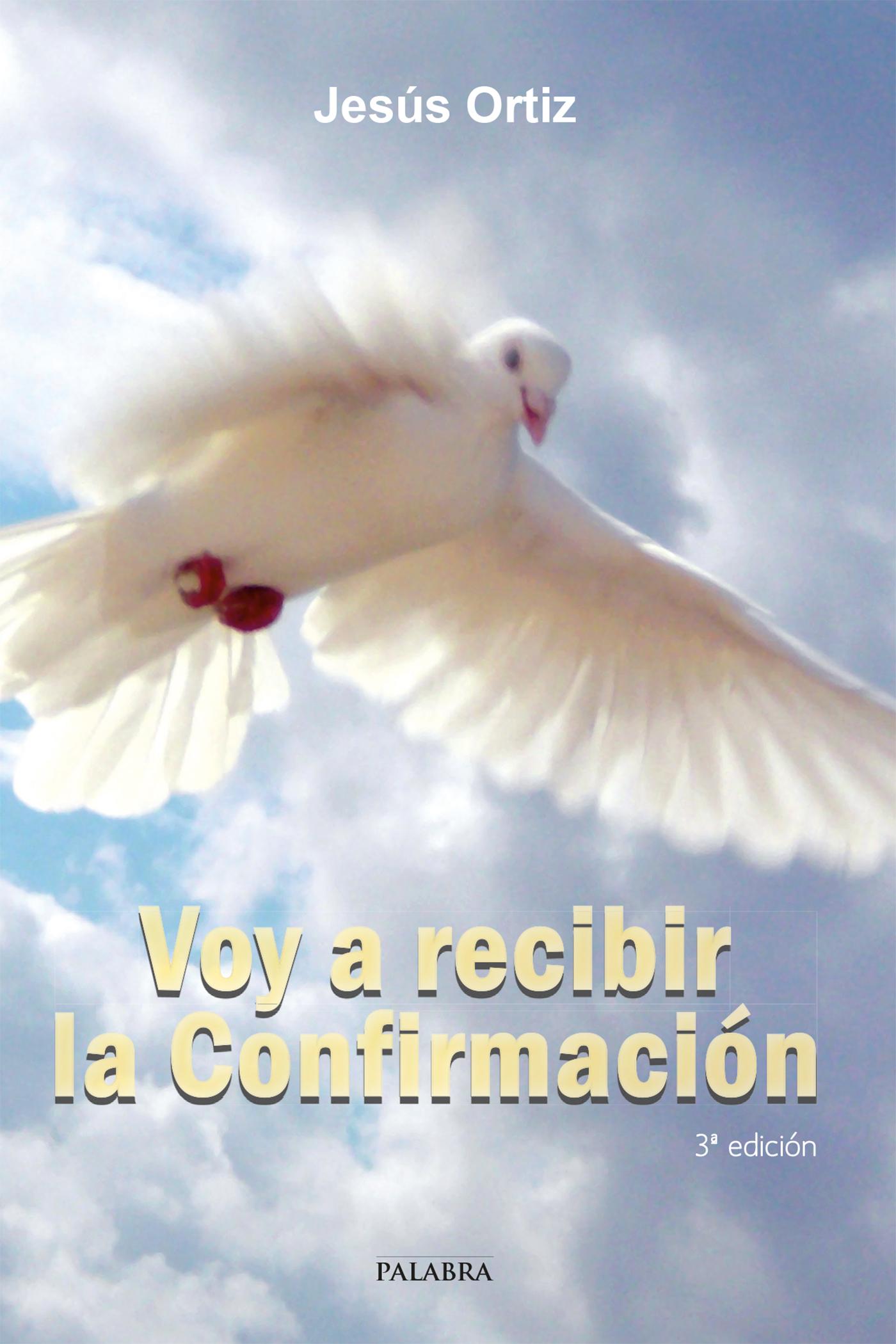 Libro: Voy a recibir la Confirmación de Jesús Ortiz López