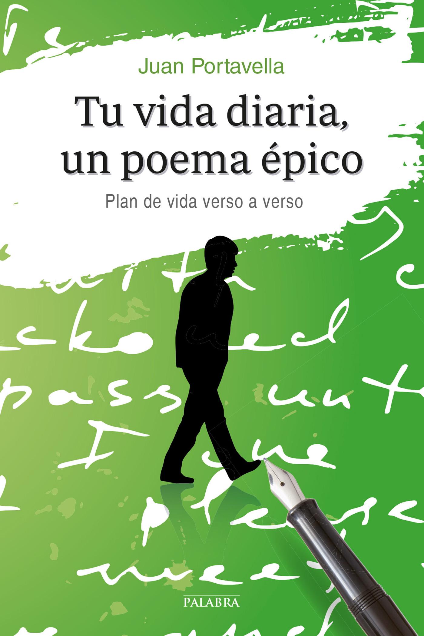Libro Tu Vida Diaria Un Poema épico De Juan Portavella