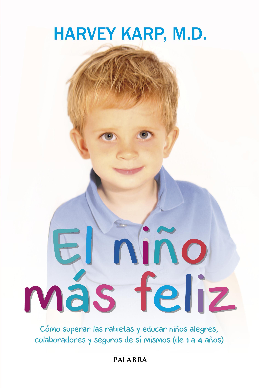 Libro: El niño más feliz de Harvey Karp, M.D., Paula Spencer