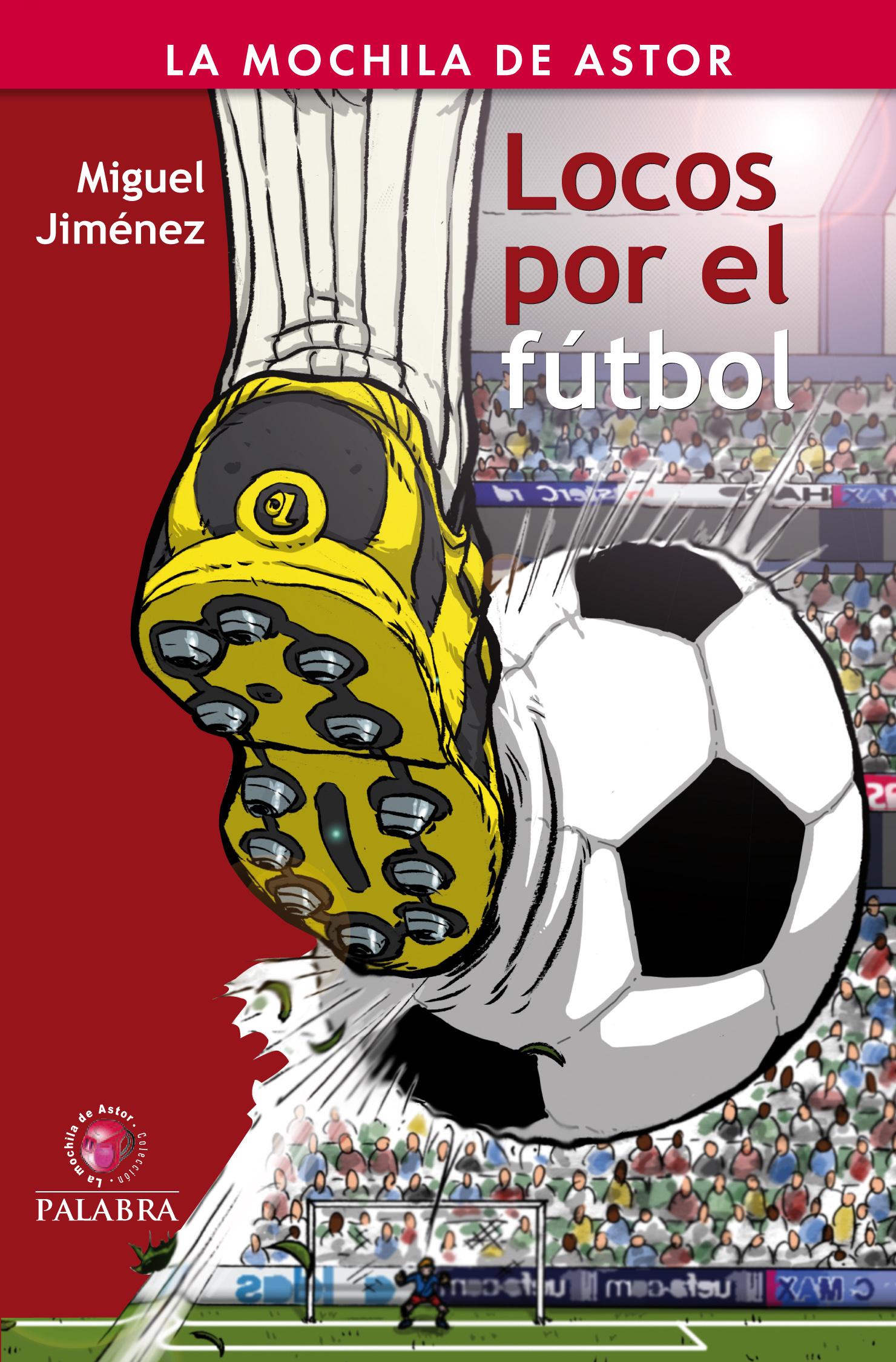 Libro Locos Por El Fútbol De Miguel Jiménez
