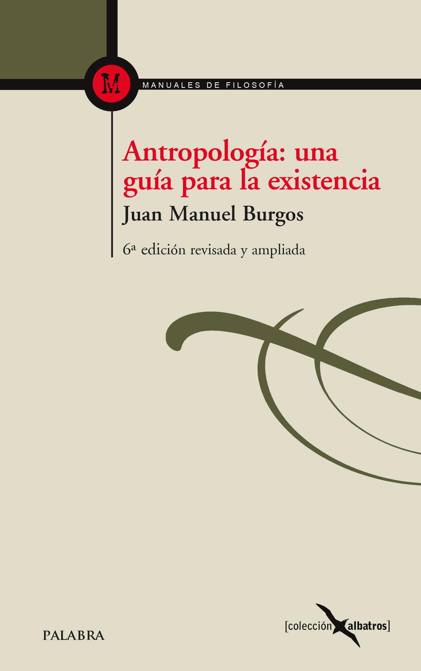 Antropología: una guía para la existencia de Juan Manuel Burgos