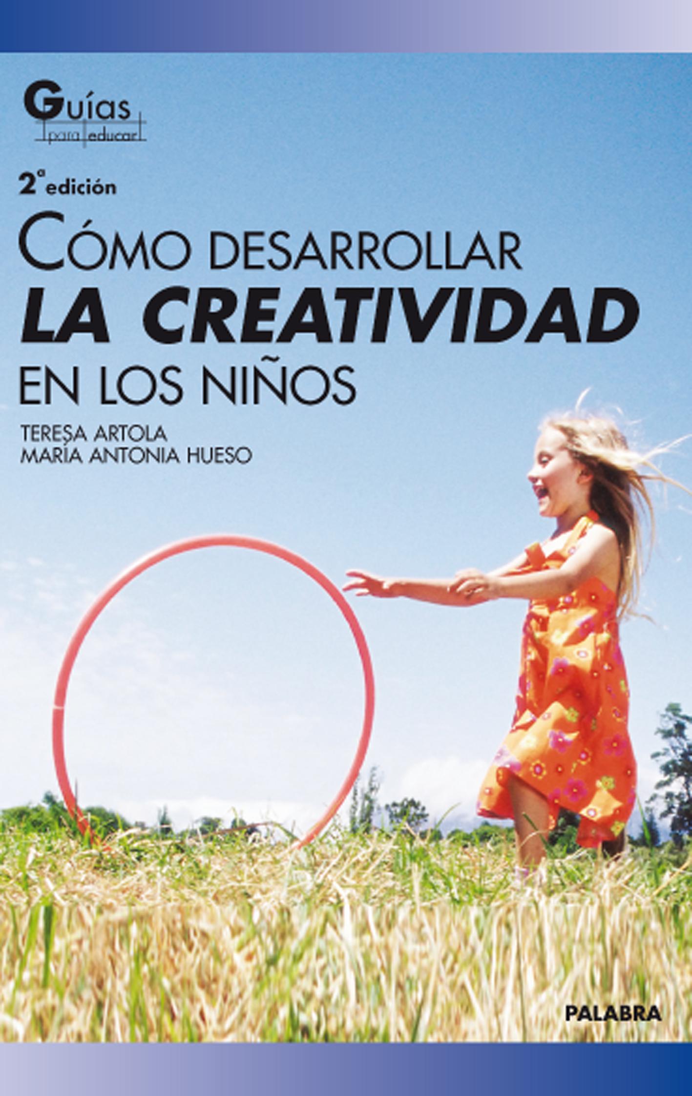 Cómo desarrollar la creatividad en los niños de Teresa Artola, Mª ...